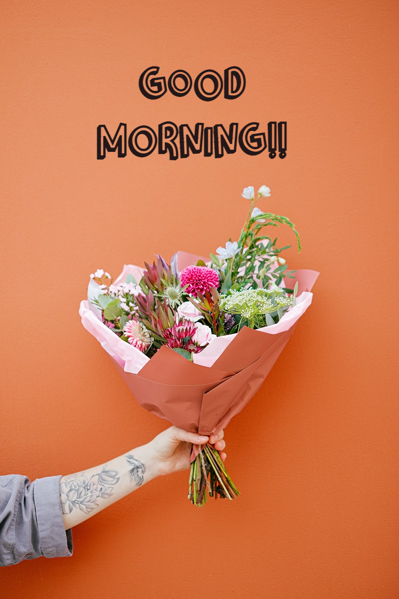 bouquet of flowers good morning