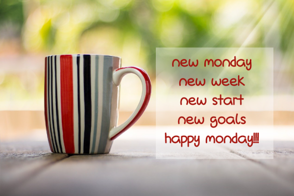 Best Good Morning Monday quotes and images for you