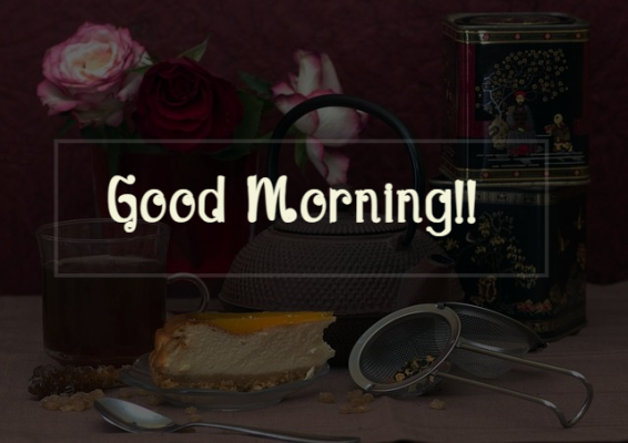 good morning with tea and rose